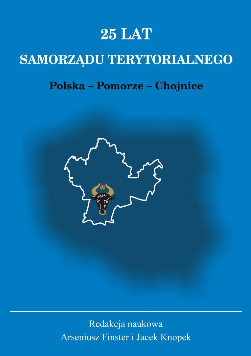 Zapraszamy na promocję książki 25 lat Samorządu Terytorialnego. Polska - Pomorze - Chojnice