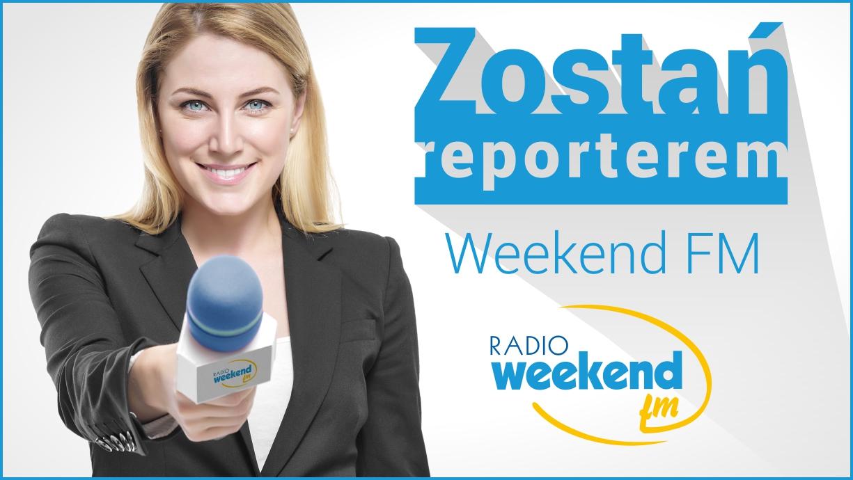 Zostań reporterem Weekend FM. Dołącz do radiowego zespołu