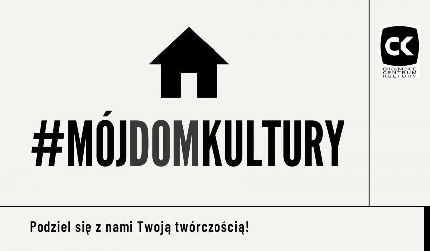 Podziel się swoją twórczością. Propozycja Fundacji Rozwoju Ziemi Chojnickiej i Człuchowskiej oraz Chojnickiego Centrum Kultury na wykorzystanie dni zakazu wychodzenia z domu