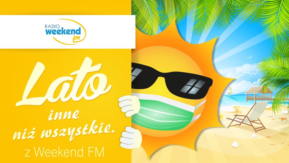 Lato inne niż wszystkie. Wakacyjne audycje Weekend FM z Twojej gminy