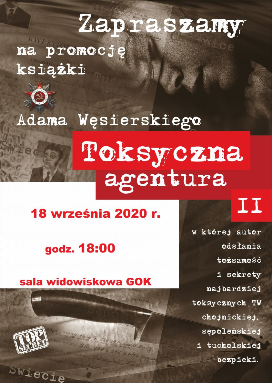 Toksyczna agentura II. Nowa książka o bezpiece w regionie. W piątek 18.09 w Konarzynach spotkanie z autorem