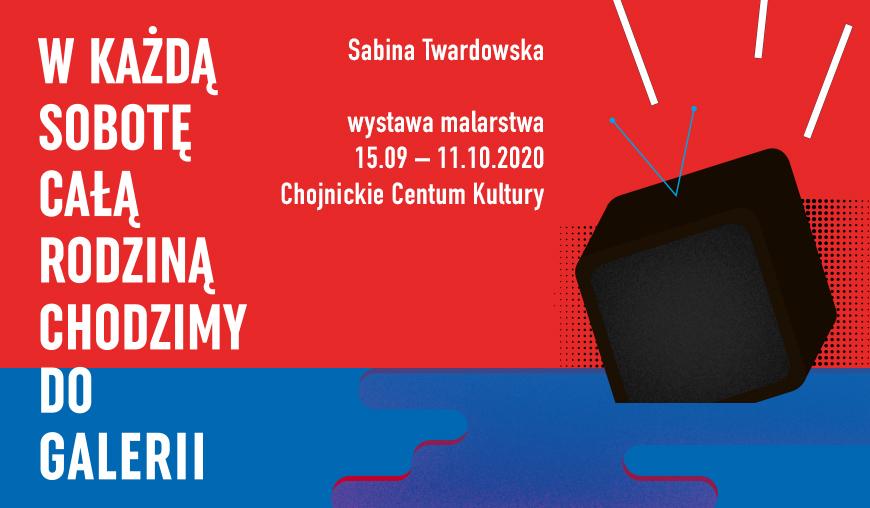 Chojnickie Centrum Kultury zaprasza do oglądania wystawy Sabiny Twardowskiej