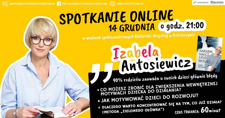 Jak motywować dziecko do działania i rozwoju? Biblioteka Miejska w Kościerzynie organizuje dziś 14.12 spotkanie online z Izabelą Antosiewicz