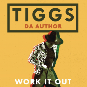 WORK IT OUT - (TIGGS DA AUTHOR)