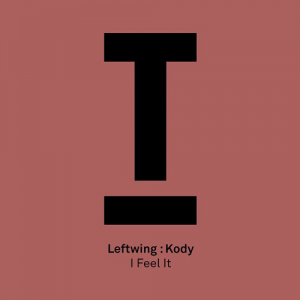 I FEEL IT - (LEFTWING: KODY)