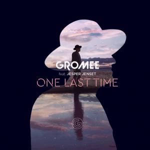 ONE LAST TIME (FEAT. ESPER JENSET) - (GROMEE)
