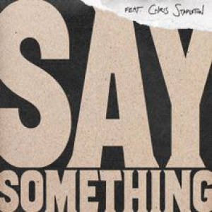 SAY SOMETHING - (JUSTIN TIMBERLAKE)