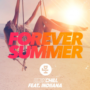 FOREVER SUMMER - (DRENCHILL FEAT. INDIIANA)