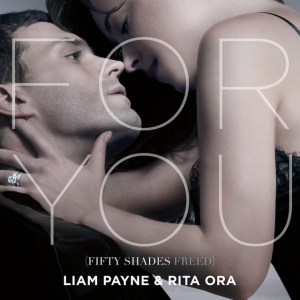 FOR YOU (FIFTY SHADES FREED) - (LIAM PAYNE & RITA ORA)