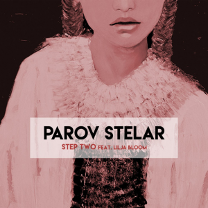 STEP TWO - (PAROV STELAR FEAT. LILJA BLOOM)