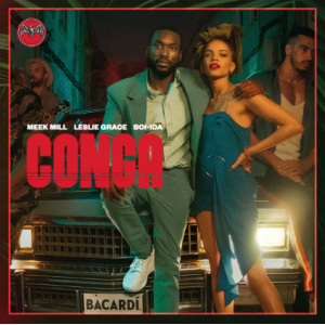1DA CONGA (DO THAT CONGA) - (MEEK MILL, LESLIE GRACE & BOI)