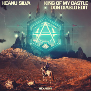 KING OF MY CASTLE (DON DIABLO EDIT) - (KEANU SILVA)