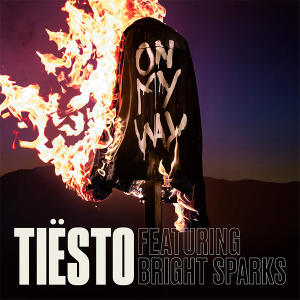 ON MY WAY - (TIESTO FT. BRIGHT SPARKS)