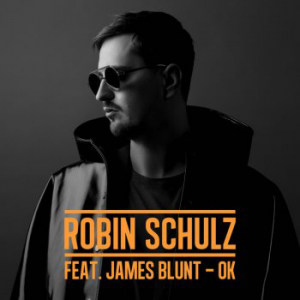 OK - (ROBIN SCHULZ FEAT. JAMES BLUNT)