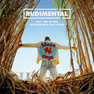 THESE DAYS (FT. JESS GLYNNE, MACKLEMORE & DAN CAPLEN) - (RUDIMENTAL)