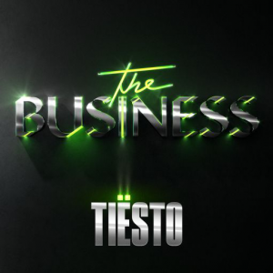 THE BUSINESS - (TIESTO)
