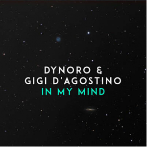 IN MY MIND - (DYNORO FEAT. GIGI D'AGOSTINO)