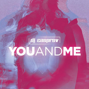YOU AND ME - (CASPROV)