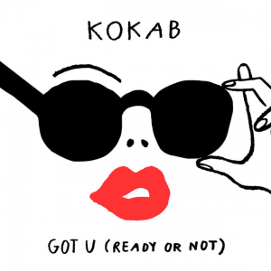 GOT U (READY OR NOT) - (KOKAB)