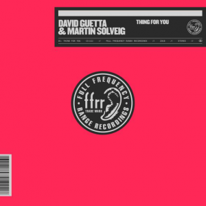 THING FOR YOU - (DAVID GUETTA & MARTIN SOLVEIG)