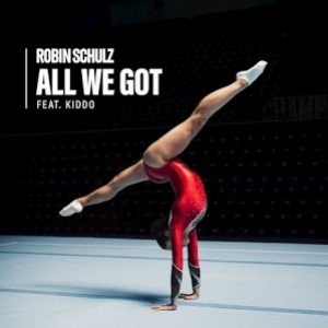 ALL WE GOT - (ROBIN SCHULZ FEAT. KIDDO)