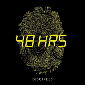 48HRS - (DISCIPLES)