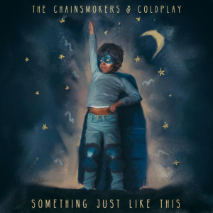 SOMETHING JUST LIKE THIS - (THE CHAINSMOKERS FT.‭ ‬COLDPLAY‭)