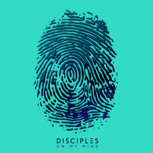ON MY MIND - (DISCIPLES)