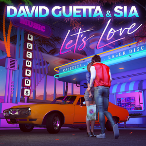 LET'S LOVE - (DAVID GUETTA & SIA)