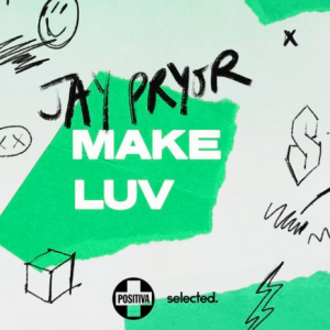 MAKE LUV - (JAY PRYOR)