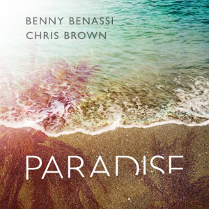PARADISE - (BENNY BENASSI & CHRIS BROWN)