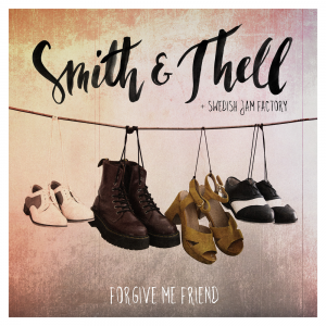 FORGIVE ME FRIEND - (SMITH & THELL FEAT. SWEDISH JAM FACTORY)