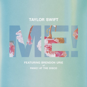 ME! (FEAT. BRENDON URIE OF PANIC! AT THE DISCO) - (TAYLOR SWIFT)