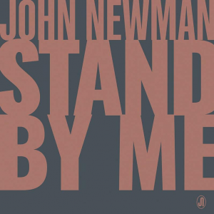 STAND BY ME - (JOHN NEWMAN)