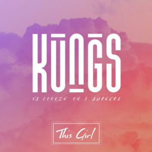 THIS GIRL - (KUNGS VS. COOKIN ON 3 BURNS)