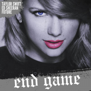 END GAME (FEAT. ED SHEERAN, FUTURE) - (TAYLOR SWIFT)